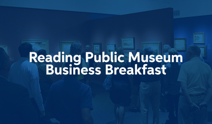 Reading Public Museum Business Breakfast